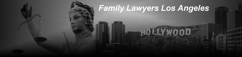 Family Lawyers Los Angeles - Los Angeles Family Lawyers, Los Angeles Divorce Lawyers, Los Angeles Child Custody Lawyers, Family Law Firm Los Angeles California